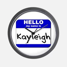 hello my name is kayleigh  Wall Clock
