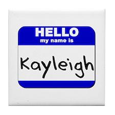 hello my name is kayleigh  Tile Coaster