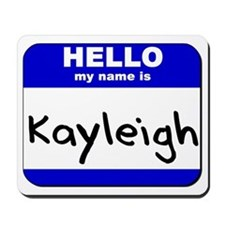 hello my name is kayleigh  Mousepad