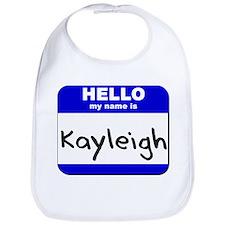 hello my name is kayleigh  Bib
