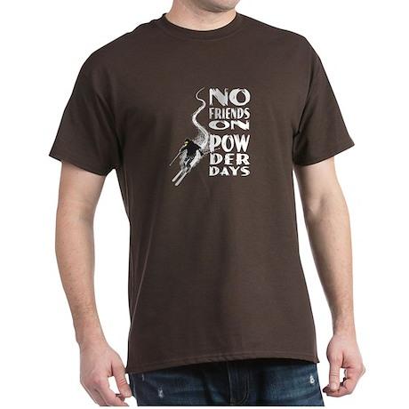 No Friends On Powder Days Dark T-Shirt
