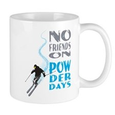 No Friends On Powder Days Mug
