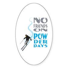 No Friends On Powder Days Decal