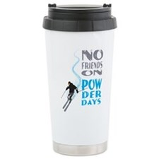 No Friends On Powder Days Travel Mug