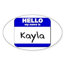 hello my name is kayla Oval Decal