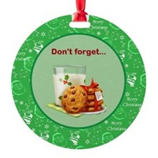 Do Not Forget The Milk And Cookies Ornament