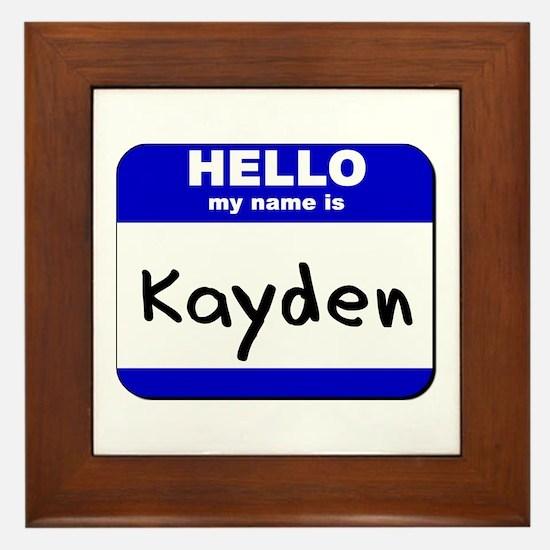 hello my name is kayden  Framed Tile