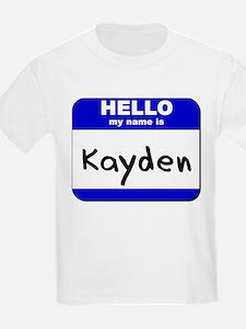 hello my name is kayden T-Shirt