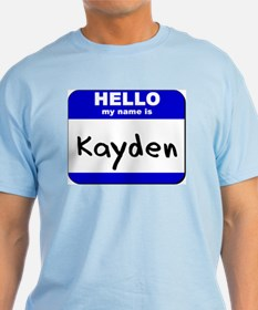 hello my name is kayden T-Shirt