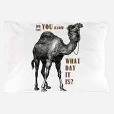 Do You Know What Day It Is Pillow Case