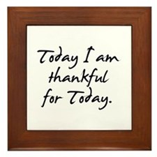 Today I am thankful for Today Framed Tile
