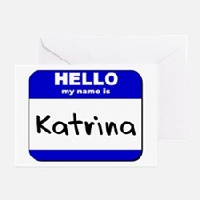 hello my name is katrina  Greeting Cards (Package