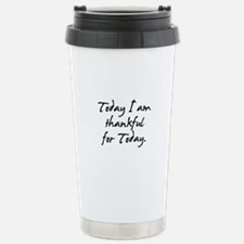 Today I am thankful for Today Travel Mug