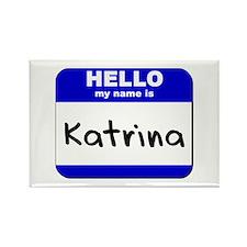 hello my name is katrina Rectangle Magnet