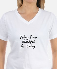 Today I am thankful for Today Shirt