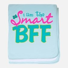 I am the Smart BFF baby blanket