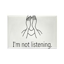 Im not listening Magnets