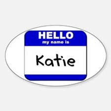 hello my name is katie Oval Decal