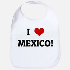 I Love MEXICO! Bib