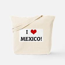 I Love MEXICO! Tote Bag
