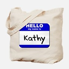 hello my name is kathy Tote Bag