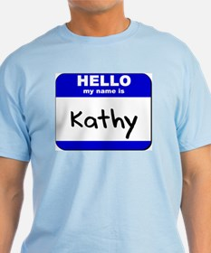hello my name is kathy T-Shirt