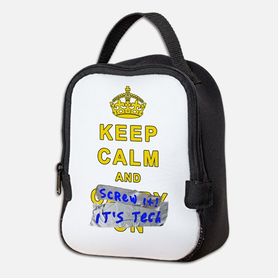 Keep Calm and Screw it, its Tech! Neoprene Lunch B