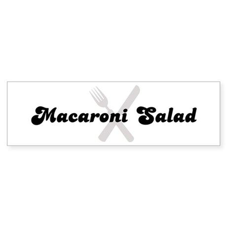 Macaroni Salad (fork and knif Bumper Sticker