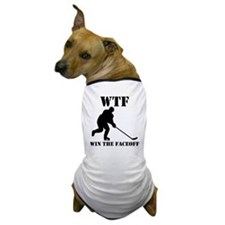 WTF Win The Faceoff Dog T-Shirt