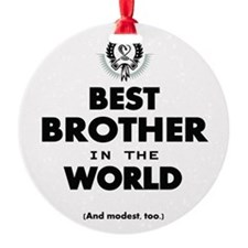 The Best in the World Best Brother Ornament