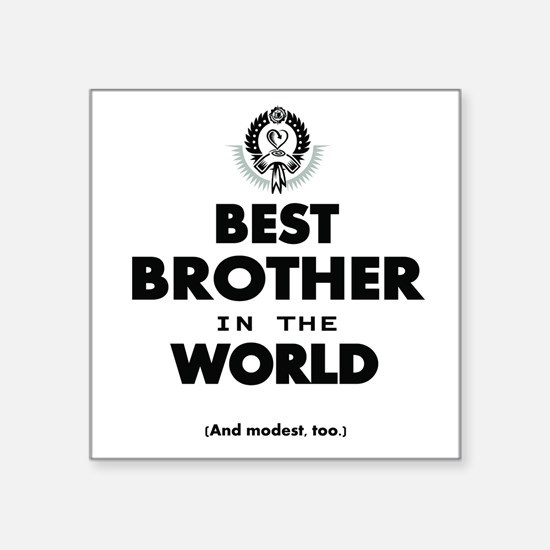 The Best in the World Best Brother Sticker