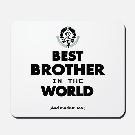 The Best in the World Best Brother Mousepad