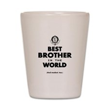 The Best in the World Best Brother Shot Glass