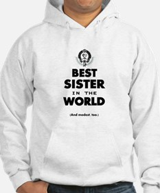 The Best in the World Best Sister Hoodie