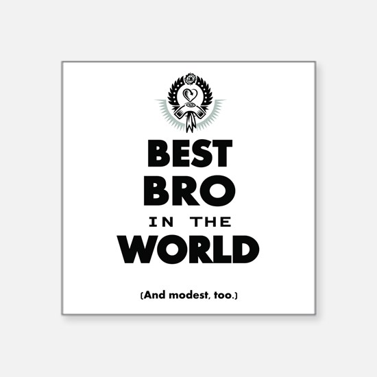 The Best in the World Best Bro Sticker