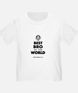 The Best in the World Best Bro T-Shirt