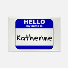 hello my name is katherine Rectangle Magnet