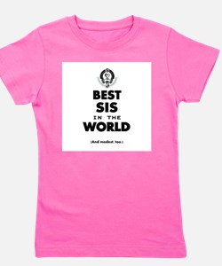 The Best in the World Best Sis Girl's Tee