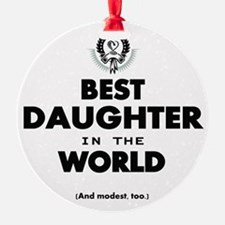The Best in the World Best Daughter Ornament