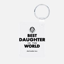 The Best in the World Best Daughter Keychains