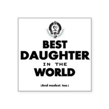 The Best in the World Best Daughter Sticker