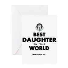 The Best in the World Best Daughter Greeting Cards