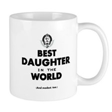 The Best in the World Best Daughter Mugs