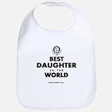 The Best in the World Best Daughter Bib