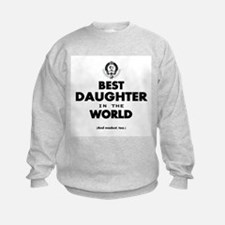 The Best in the World Best Daughter Jumper Sweater