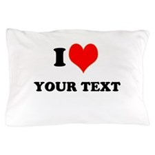 Personalized I heart Pillow Case