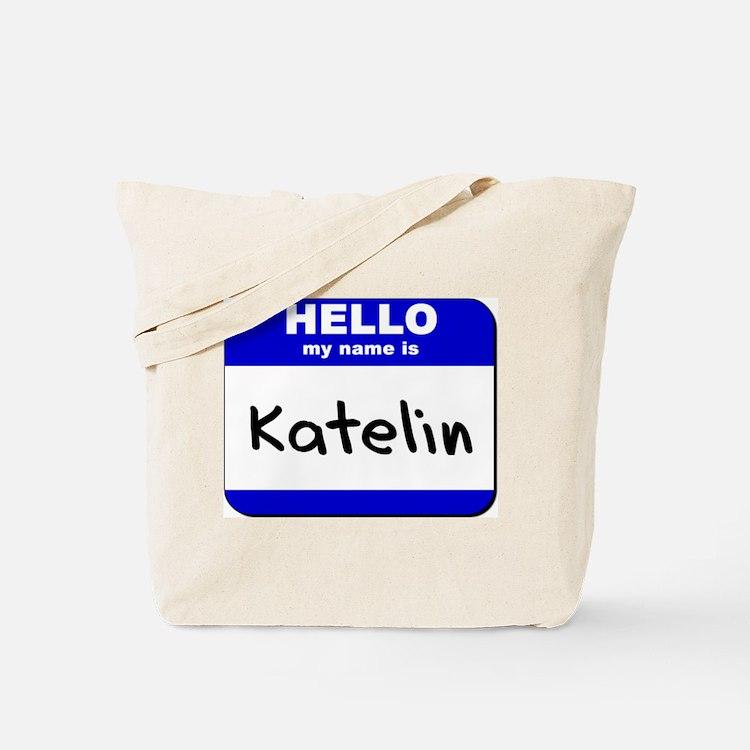 hello my name is katelin Tote Bag