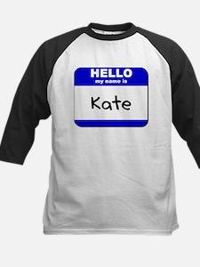 hello my name is kate Kids Baseball Jersey
