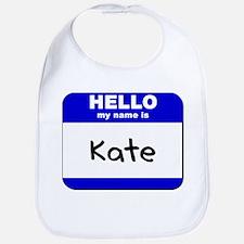 hello my name is kate  Bib
