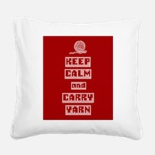 Keep Calm and Carry Yarn Square Canvas Pillow